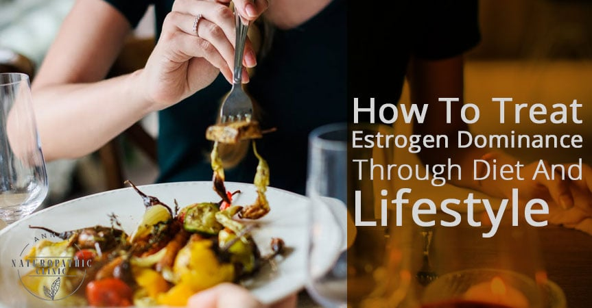 How to treat estrogen dominance | Annex Naturopathic Clinic Toronto Naturopaths