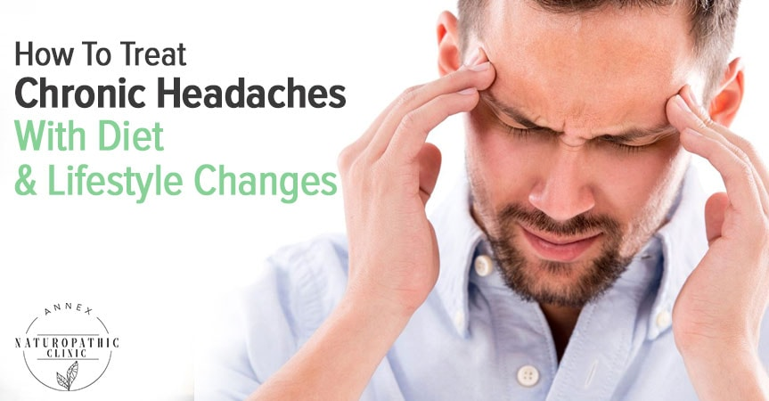 how to treat chronic headaches | Annex Naturopathic Clinic | Toronto Naturopath