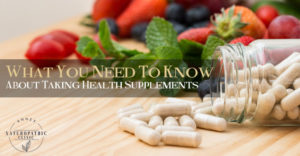 Taking Health Supplements Advice   Annex Naturopathic Clinic   Toronto Naturopathic Doctor