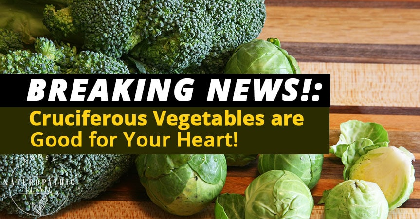 Broccoli Brussel Sprouts Cruciferous Vegatables are good for your heart | Annex Naturopathic Clinic | Toronto Naturopathic Doctors