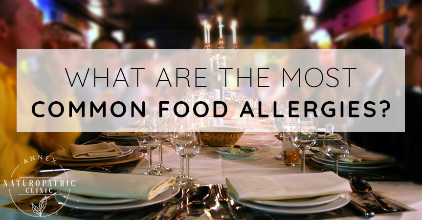 What Are The Most Common Food Allergies? | Annex Naturopathic Clinic | Toronto Naturopathic Doctors