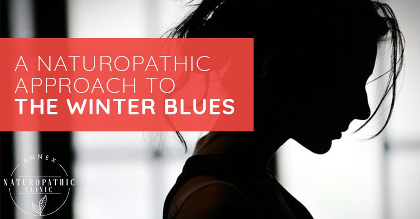 A Naturopathic Approach To The Winter Blues | Annex Naturopathic Clinic | Toronto Naturopathic Doctors