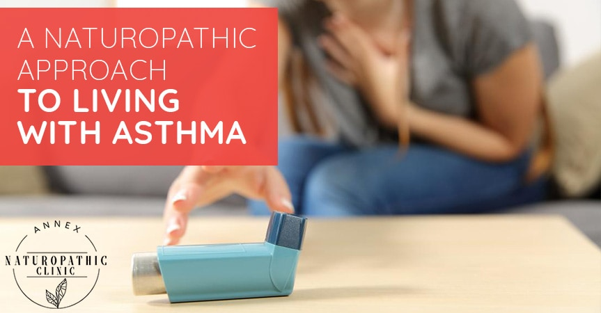 A Naturopathic Approach To Living With Asthma | Annex Naturopathic Clinic | Toronto Naturopathic Doctors