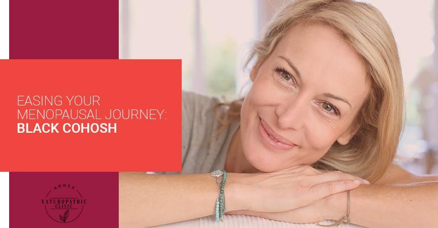 Easing Your Menopausal Journey: Black Cohosh | Annex Naturopathic Clinic | Toronto Naturopathic Doctors