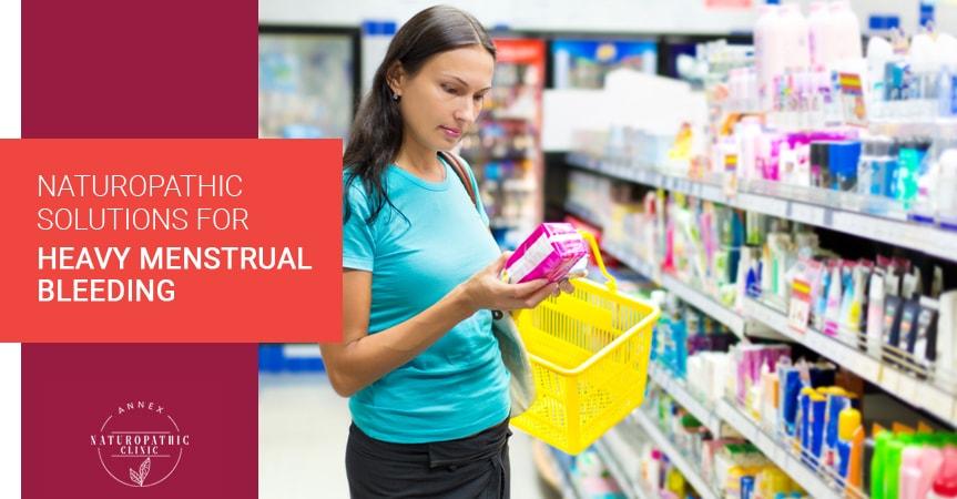 Naturopathic Solutions For Heavy Menstrual Bleeding (Menorrhagia) | Annex Naturopathic Clinic | Toronto Naturopathic Doctors