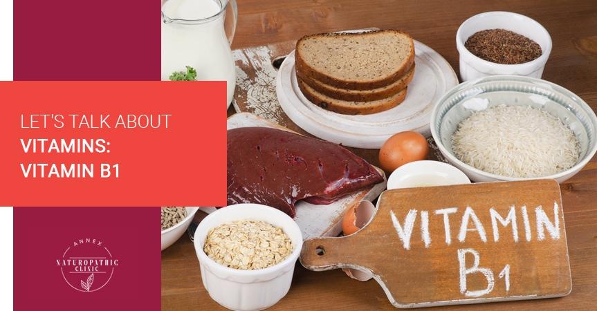 Let's Talk About Vitamins: Vitamin B1 | Annex Naturopathic Clinic | Toronto Naturopathic Doctors
