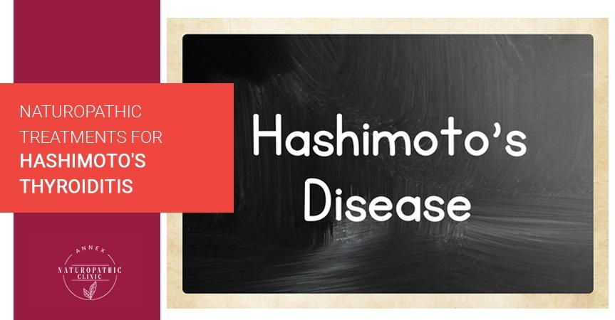 Naturopathic Treatments For Hashimoto's Thyroiditis | Annex Naturopathic Clinic | Toronto Naturopathic Doctors